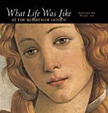 What Life Was Like at the Rebirth of Genius: Renaissance Italy, Ad 1400-1550