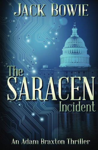 the-saracen-incident-an-adam-braxton-thriller-volume-1