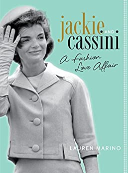 Jackie and Cassini: A Fashion Love Affair by [Marino, Lauren]