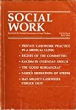 img - for 1. Private Casework Practice in a Medical Clinic 2. Rights of the Committed 3. Racism in Everyday Speech 4. The Good Bureaucrat 5. Family Mediation of Stress 6. Has Mighty Casework Struck Out 7. High Cost of Delivering Services 8. Chidlren w/Leukemia (Social Work: Journal of the National Association of Social Workers, Vol. 18, No. 4. July 1973.) book / textbook / text book
