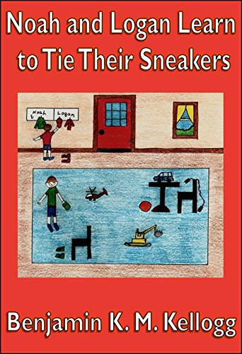 Noah and Logan Learn to Tie Their Sneakers: An illustrated children's book - Popular Autism Related Book