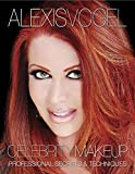 Best Skin Care Makeup Tutorial Book - Alexis Vogel Celebrity Makeup: Professional Secrets & Techniques - Makeup Tutorials and Beauty Tips from a Celebrity Makeup Artist - Best Ways to Apply Mascara, Concealer, Eye Shadow, and Other Cosmetics - Includes Best Makeup Tutorial for Smokey Eyes