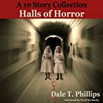 Halls of Horror | Dale T. Phillips
