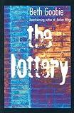 The Lottery, Beth Goobie, 1551432803