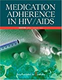 Medication Adherence in HIV/AIDS, Laurence, Jeffrey, 0913113379