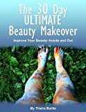 The 30 Day Ultimate Beauty Makeover
