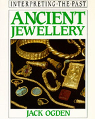 Ancient Jewellery (Interpreting the Past) (Ancient Jewelry)