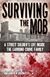 Surviving the Mob: A Street Soldier's Life Inside the Gambino Crime Family (English Edition)
