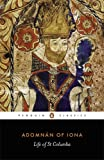 The Life of Saint Columba, Adomnan of Iona, 0140444629