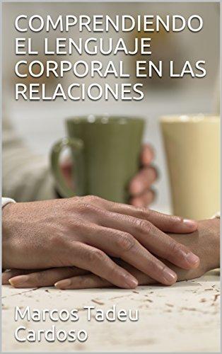 Amazon.com: COMPRENDIENDO EL LENGUAJE CORPORAL EN LAS RELACIONES ...