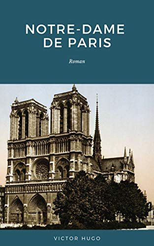 Notre-Dame de Paris: Roman (French Edition) by Victor Hugo