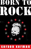 Born to Rock, Gordon Korman, 0786809205