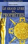 Le Grand Livre des Prophéties : Prophètes anciens et modernes par Le Guyader