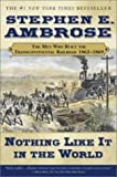 img - for Nothing Like it in the World: The Men That Built the Transcontinental Railroad 1863-1869 New Edition by Ambrose, Stephen E. published by Simon & Schuster Ltd (2002) book / textbook / text book