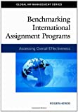 Benchmarking International Assignment Programs: Assessing Overall Effectiveness (Global HR Management Series)
