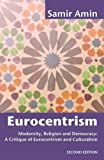 Eurocentrism: Modernity, Religion and Democracy - A Critique of Eurocentrism and Culturalism