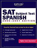 Kaplan SAT Subject Test: Spanish, Alice G. Springer, 0743279956