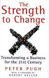 The Strength to Change: Transforming a Business for the 21st Century (Penguin business)