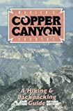 Mexico's Copper Canyon Country: A Hiking and Backpacking Guide