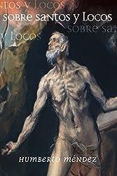 Sobre santos y locos (Spanish Edition)