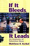 If It Bleeds, It Leads, Matthew R. Kerbel, 0813368367