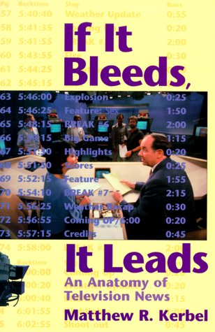 Download If It Bleeds, It Leads: An Anatomy Of Television News PDF