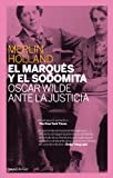 El marques y el Sodomita, Merlin Holland, 8493667900