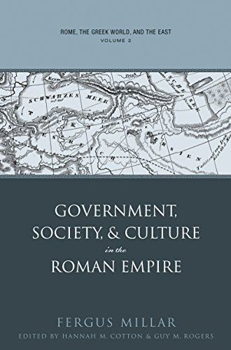 Rome, the Greek World, and the East: Volume 2: Government, Society, and Culture in the Roman Empire (Studies in the History of Greece and Rome)
