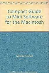 Compact Guide to Midi Software for the Macintosh