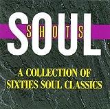 Soul Shots: A Collection of Sixties Soul Classics