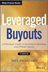 Leveraged Buyouts: A Practical Guide to Investment Banking and Private Equity (Wiley Finance) Kindle Edition