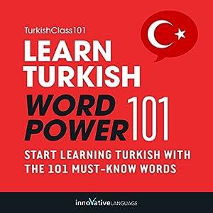 Learn Turkish - Word Power 101 Audiobook