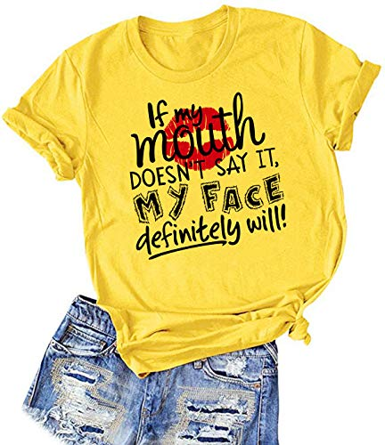 If My Mouth Doesn't Say It My Face Definitely Will T-Shirt - Unisex Sizing Crewneck&Yellow XL