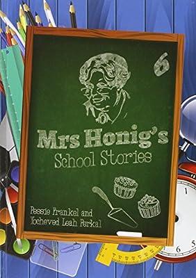 Mrs  Honig's Cakes #6, School Stories: Yocheved Leah Perkal