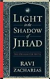 Light in the Shadow of Jihad, Ravi Zacharias, 1576739899