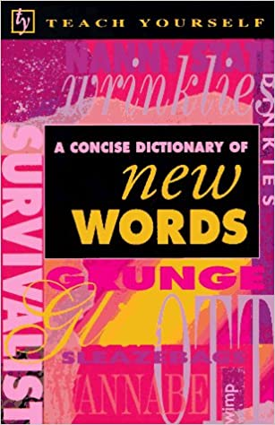 Gratis ebook bog download A Concise Dictionary of New Words (Teach Yourself) 0844230472 by B. A. Phythian PDF
