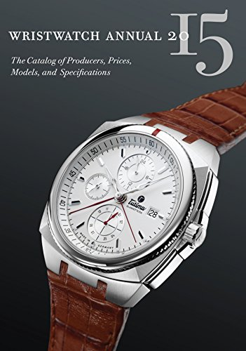Wristwatch Annual 2015: The Catalog of Producers, Prices, Models, and Specifications (Wristwatch 2015)
