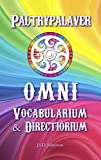 Paltrypalaver: Vocabularium and Directorium for the Academy of Omniosophical Arts & Sciences (Omni enchiridion Book 2)