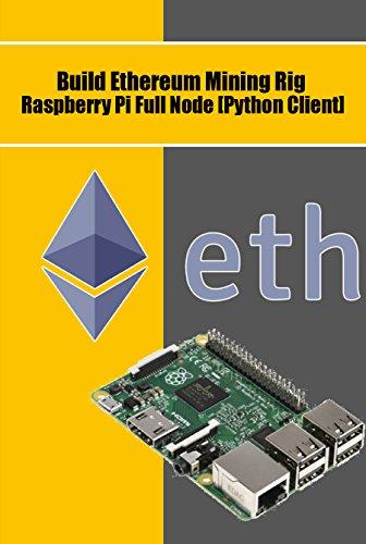 Amazon com: Build Ethereum Mining Rig Raspberry Pi Full Node