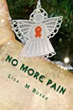No More Pain..., Lisa M Buske, 0615943470