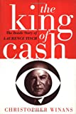 The King of Cash: The Inside Story of Laurence Tisch