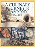A Culinary Journey in Gascony, Kate Hill, 1580085679