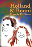 Holland and Bonni, Francis DiPietro, 0595170900