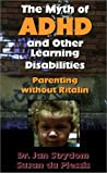 Myth of ADHD: And Other Learning Disabilities, parenting without ritalin