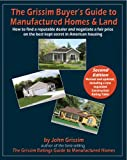 The Grissim Buyer's Guide to Manufactured Homes and Land, John D. Grissim, 0972543627