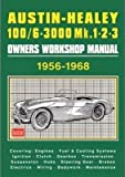 Austin-Healey 100/6 - 3000 MK 1 2 3 Owners Workshop Manual 1956-1968(Paperback) - 2018 Edition