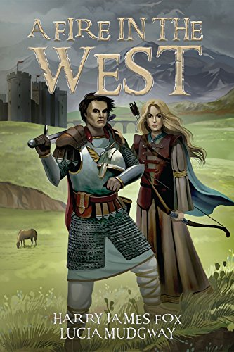 A Fire in the West: Stonegate Book 3 by [Fox, Harry James, Midgway, Lucia]