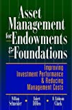 img - for Asset Management for Endowments & Foundations: Improving Investment Performance & Reducing Management Costs book / textbook / text book