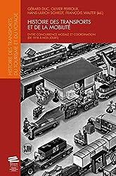 Histoire des Transports et de la Mobilite / Transport and Mobility Hi Story. Entre Concurrence Modal
