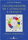 Les cinq couleurs de l'astrologie karmique - Théorie du Double-Zodiaque